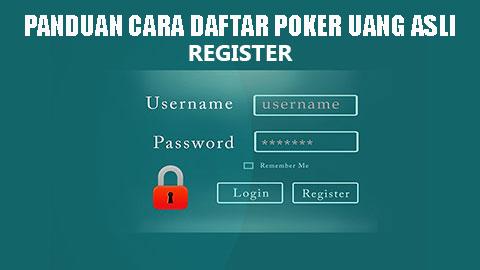 Cara Daftar Poker Uang Asli Di Situs Idn Play